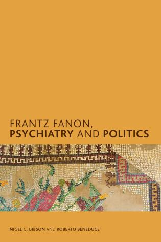 'Frantz Fanon, Psychiatry and Politics': Book Review
